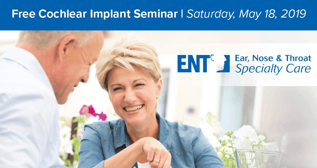 Free Cochlear Implant Seminar May 18th